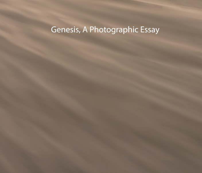 View Genesis, A Photographic Essay by Ted McGee
