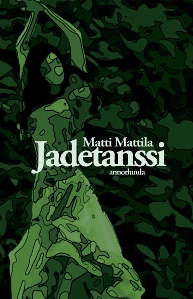 View Jadetanssi by Matti Mattila