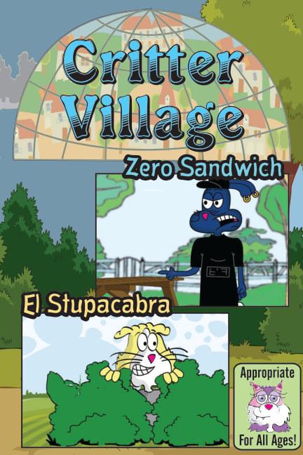 View Critter Village: Zero Sandwich Combo (All Ages) by Critter Village Comics