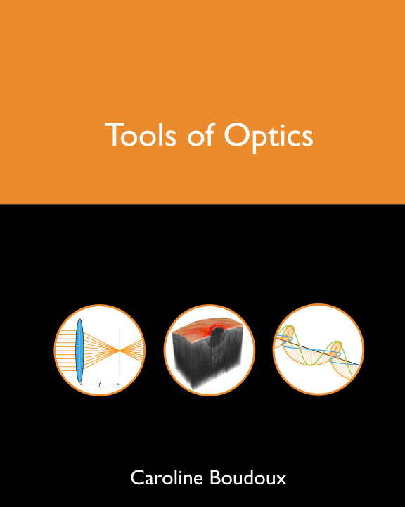 View Tools of Optics by Caroline Boudoux