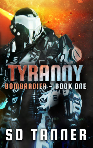 View Tyranny - Bombardier Series - Book One by SD Tanner