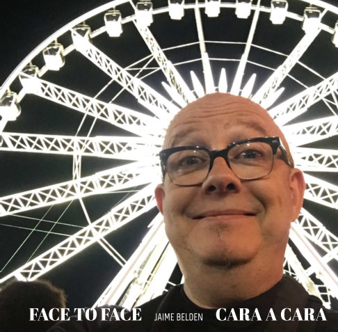 View Face to Face / Cara a Cara by Jaime Belden