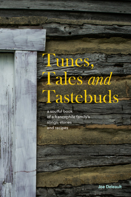 View Tunes, Tales and Tastebuds by Joe Deleault