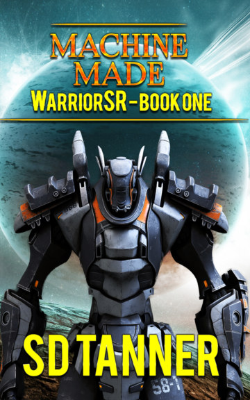 View Machine Made - WarriorSR series - Book One by SD Tanner