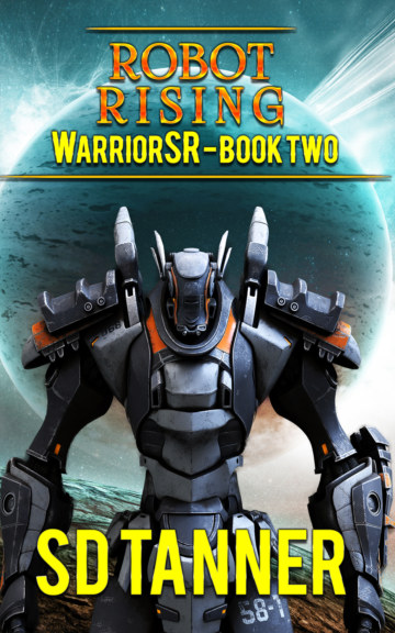 View Robot Rising - WarriorSR series - Book Two by SD Tanner