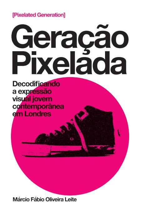 View GERAÇÃO PIXELADA [Pixelated Generation] by Márcio Fábio Oliveira Leite