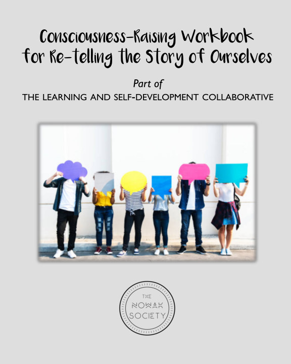 View Consciousness-raising Workbook for Re-telling the Story of Ourselves by The Nowak Society