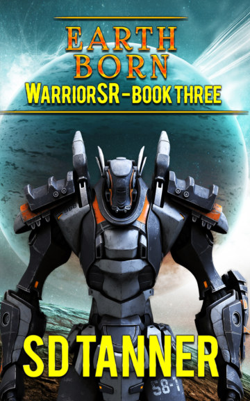 View Earth Born - WarriorSR series - Book Three by SD Tanner