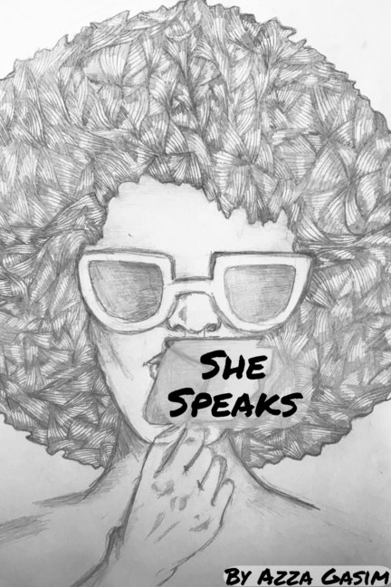 View She Speaks by Azza Gasim