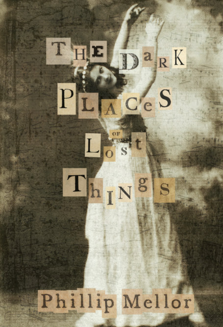 View The Dark Places of Lost Things by Phillip Mellor