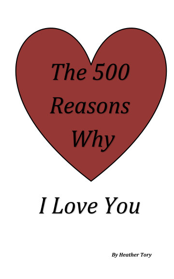 Bekijk The 500 Reasons Why I Love You op Heather Tory