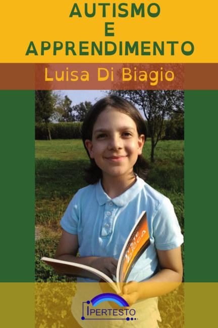View Autismo e Apprendimento by LUISA DI BIAGIO
