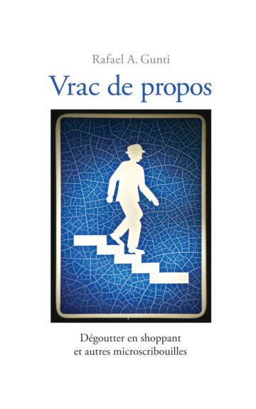 View Vrac de propos by Rafael A. Gunti