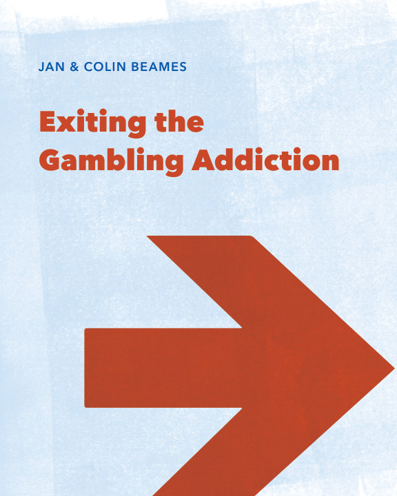 View Exiting the Gambling Addiction by Jan Beames, Colin Beames