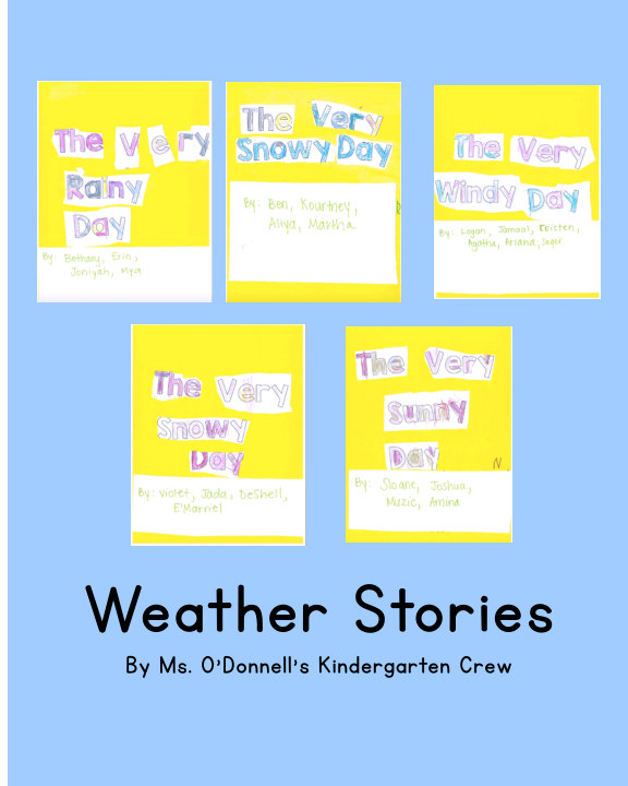 View Weather Stories by Ms. O'Donnell's Kindergarten