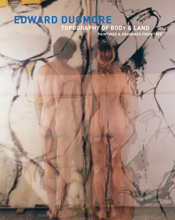View Edward Dugmore: Topography of Body and Land by Loretta Howard Gallery