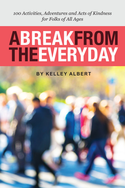 View A Break from the Everyday by Kelley Albert