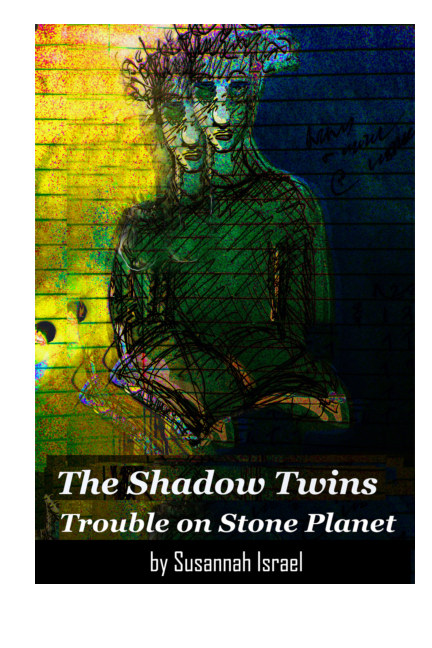 View THE SHADOW TWINS: Trouble On Stone Planet by Susannah Israel