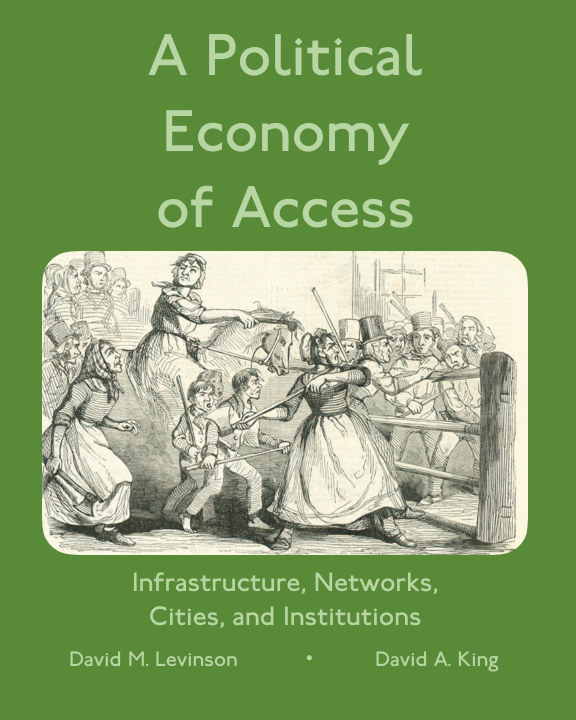 View A Political Economy of Access by David Levinson and David King