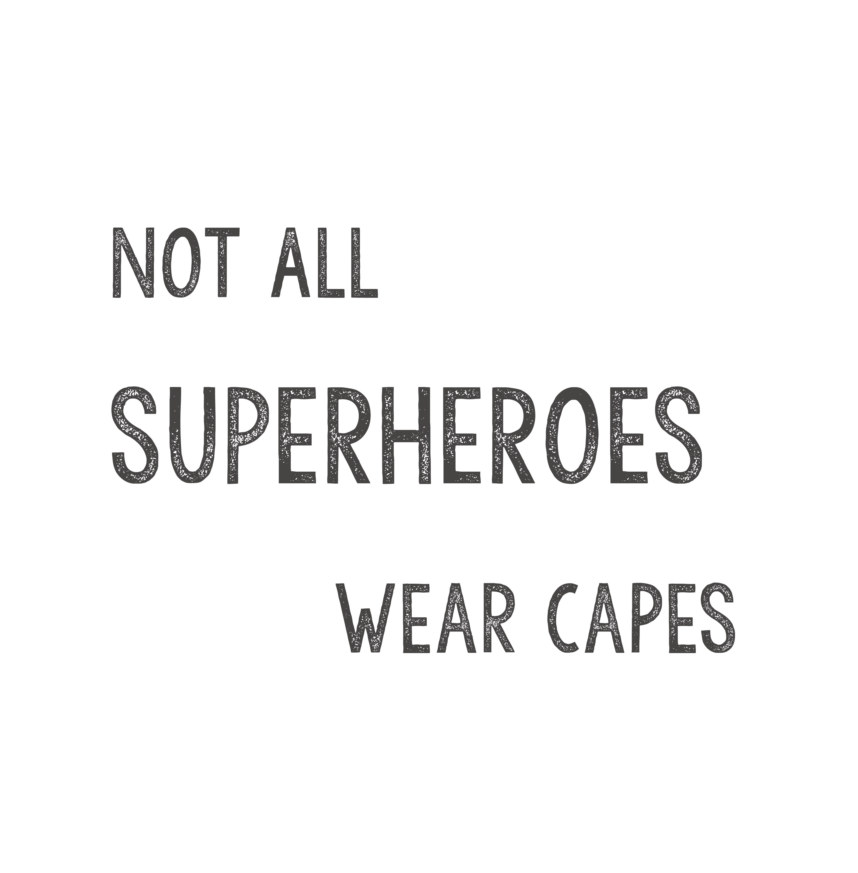 View Not All Superheroes Wear Capes by Barbara Prindle And Everyone