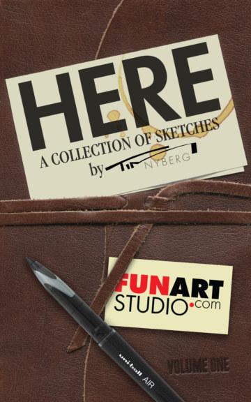 Ver Here - A Collection of Sketches por Tim Nyberg / Fun Art Studio