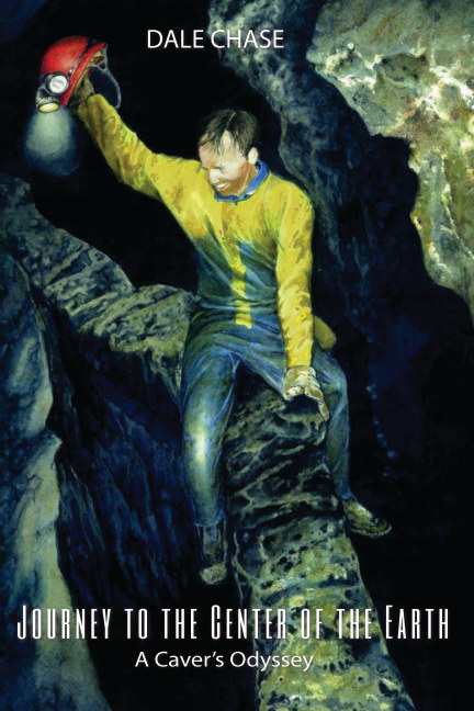View Journey to the Center of the Earth - A Caver's Odyssey by Dale Chase
