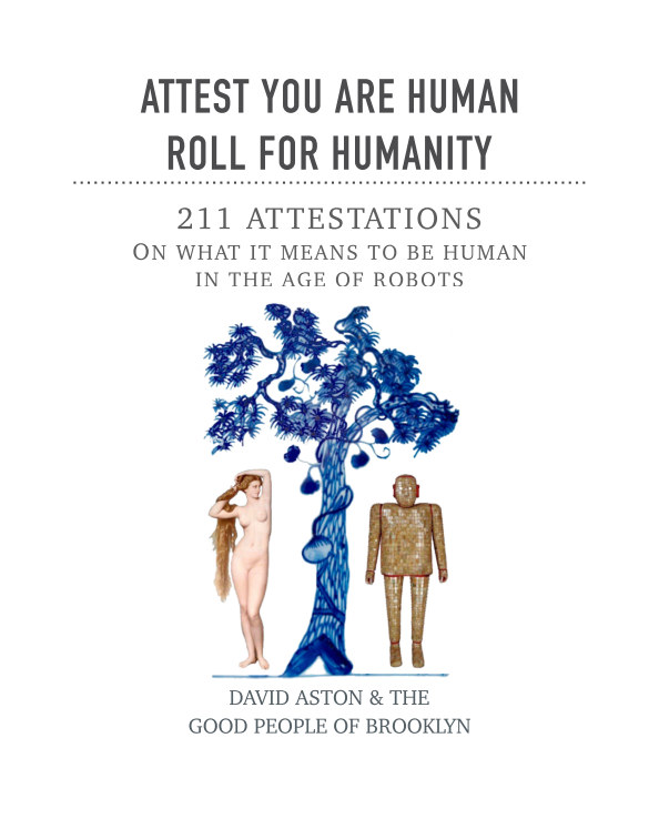 View 211 Attestations on what it means to be human in the age of RoBots by David Aston