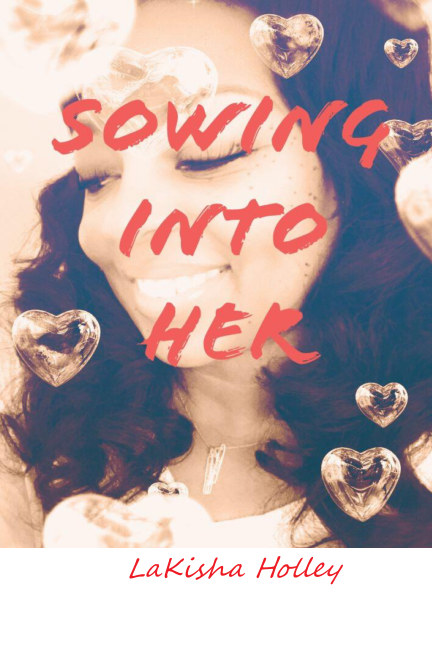 Ver Sowing Into Her por Lakisha Holley