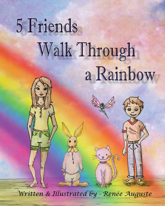 View 5 Friends Walk Through a Rainbow by Renee Auguste