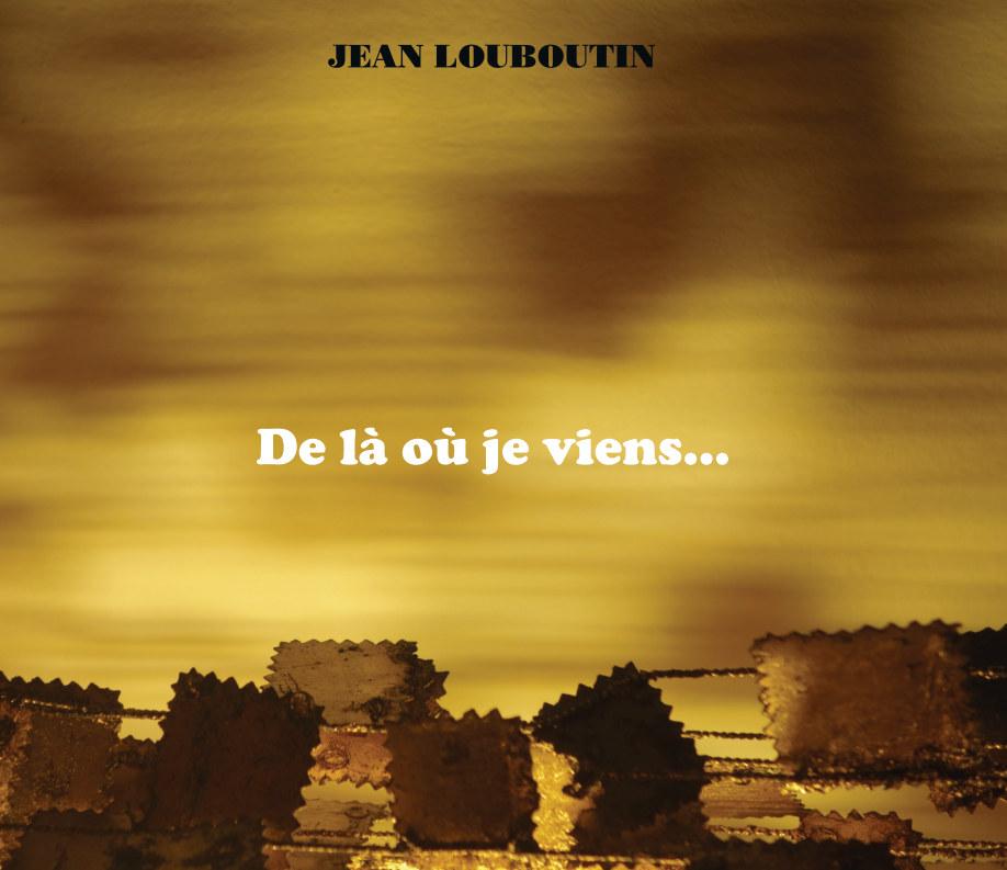 View De la ou je viens, vers là ou je vais by Jean Louboutin