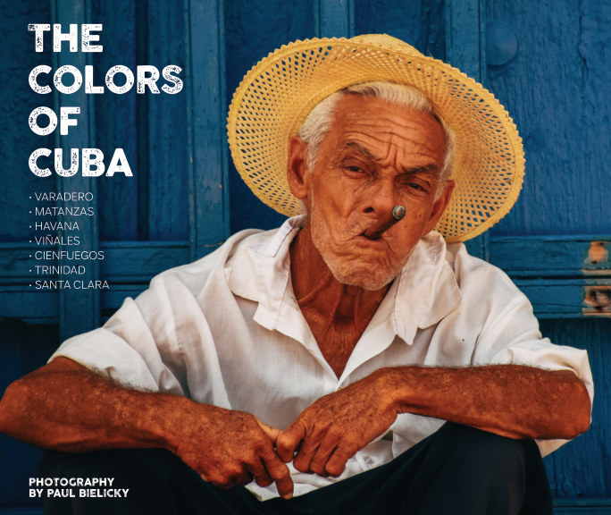 View The Colors of Cuba by Paul Bielicky