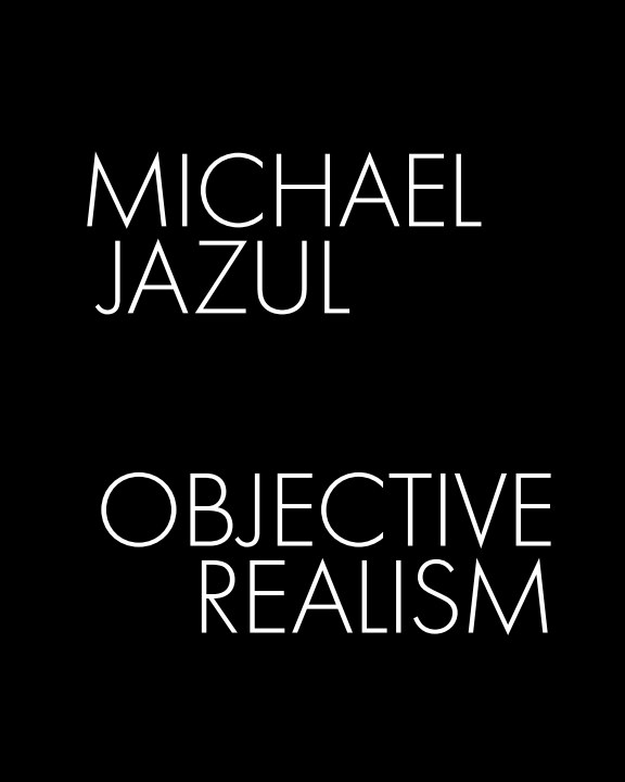 View Objective Realism by Michael Jazul