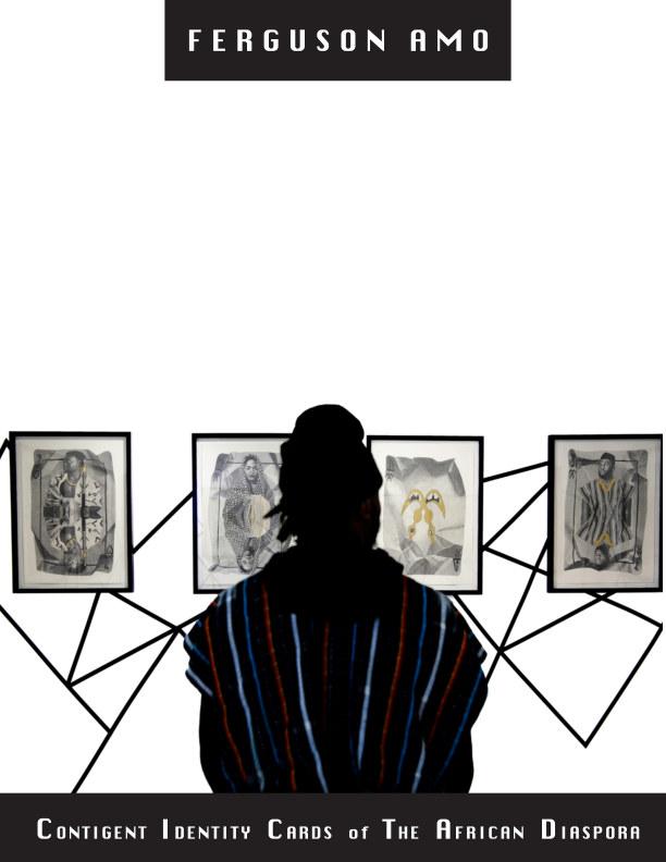 View Contigent  Identity  Cards  of  The  African  Diaspora by Ferguson Amo
