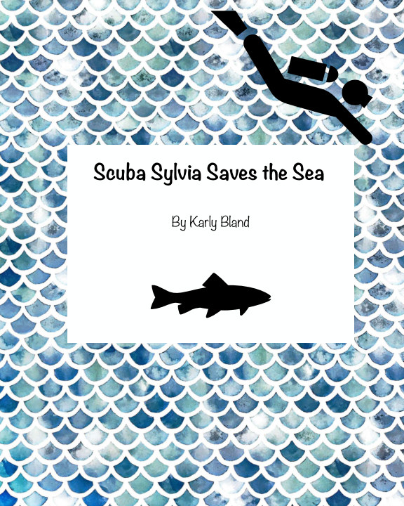 View Scuba Sylvia Saves the Sea by Karly Bland