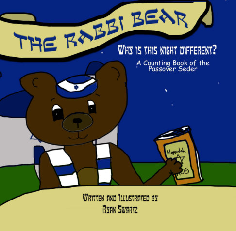 View The Rabbi Bear: Why is this Night Different? by Ryan Swartz