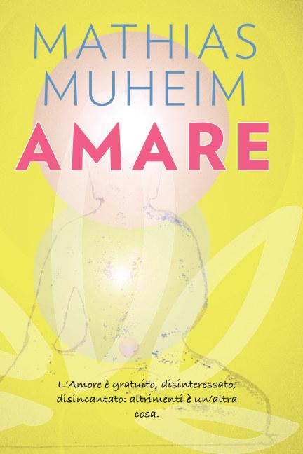 View Amare by MATHIAS MUHEIM
