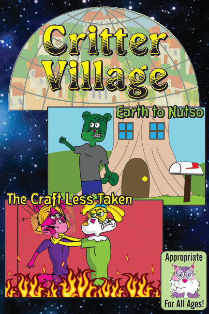 View Critter Village: Earth to Nutso Comics (All Ages) by Sodally Tober Productions