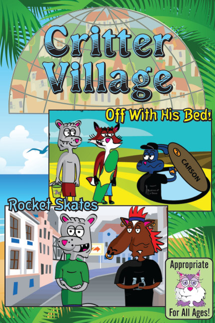 View Critter Village: Rocket Skates Combo (All Ages) by Sodally Tober Productions
