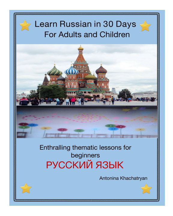 View Learn Russian in 30 Days for Adults and Children by Antonina Khachatryan