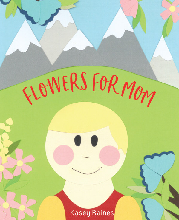 View Flowers For Mom by Kasey Baines