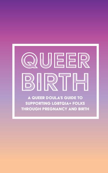 View Queer Birth by Caroline Huntley Coxe