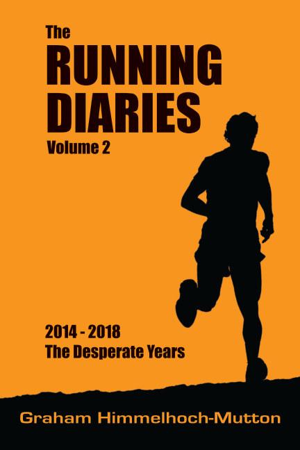 View Running Diaries Volume 2 by Graham Himmelhoch-Mutton