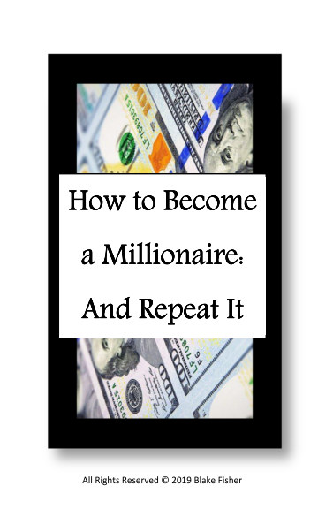 View How To Become A Millionaire: And Repeat It by Blake Fisher