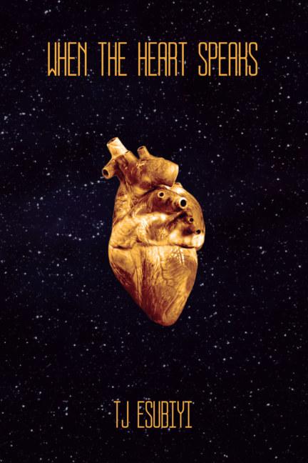 Ver When The Heart Speaks por TJ Esubiyi