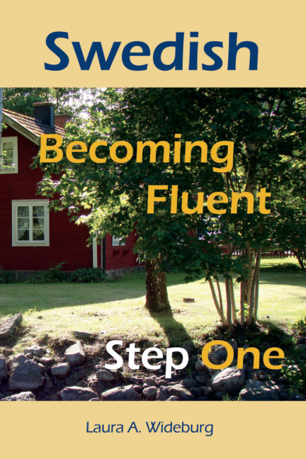 View Swedish: Becoming Fluent - Step One by Laura A. Wideburg