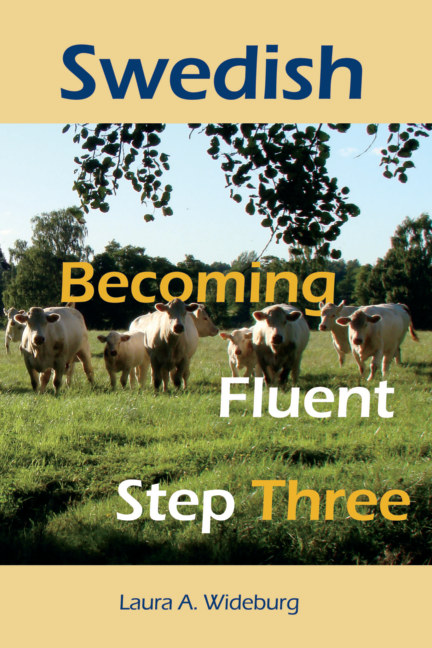 View Swedish: Becoming Fluent - Step Three by Laura A. Wideburg
