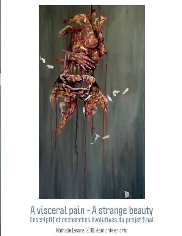 View A visceral pain - A strange beauty by Foxtopusdesign Nathalie Lesure