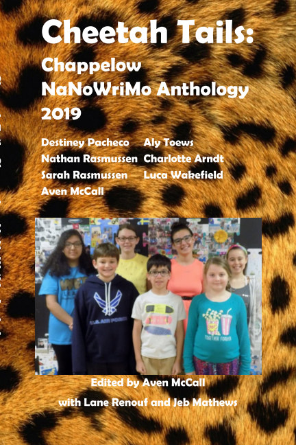 View Cheetah Tails: Chappelow NaNoWriMo Anthology 2019 by Chappelow NaNoWriters