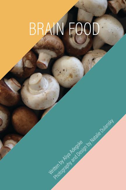 View Brain Food by Aliya Adegoke/Natalie Dulansky