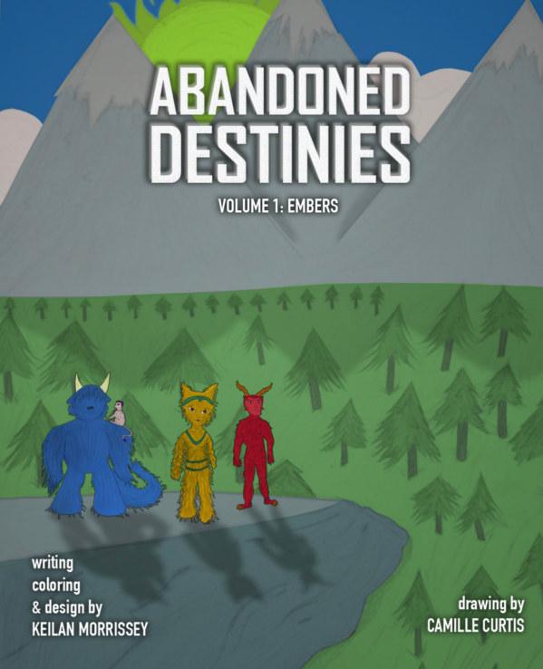 View Abandoned Destinies Volume 1: Embers by Keilan Morrissey